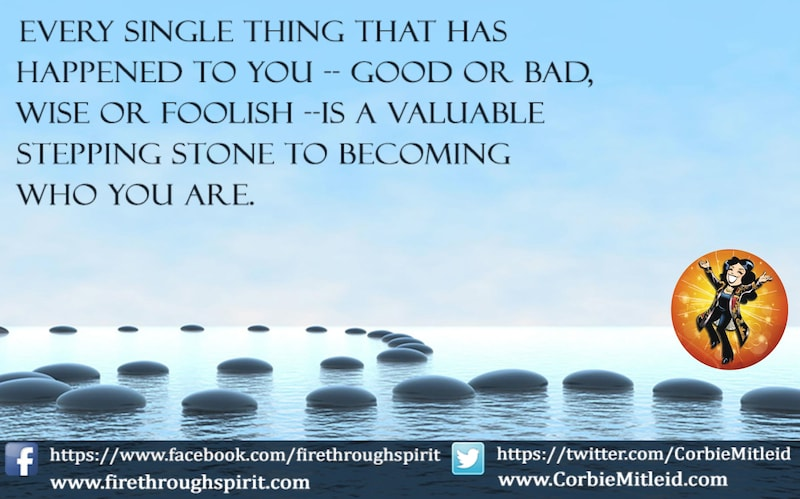 Everything That Has Happened Is A Stepping Stone