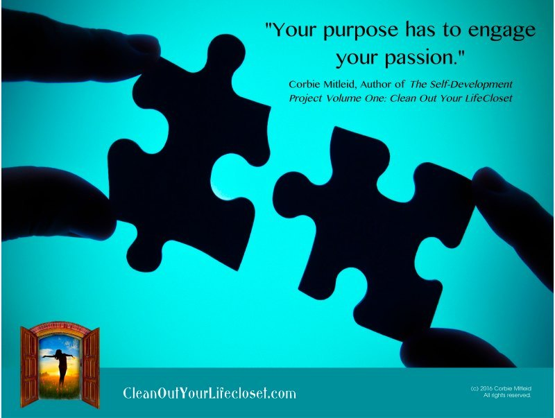 Your Purpose Has To Engage Your Passion | Self Help Quotes ...